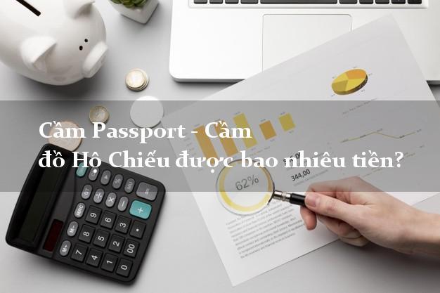 Cầm Passport - Cầm đồ Hộ Chiếu được bao nhiêu tiền?