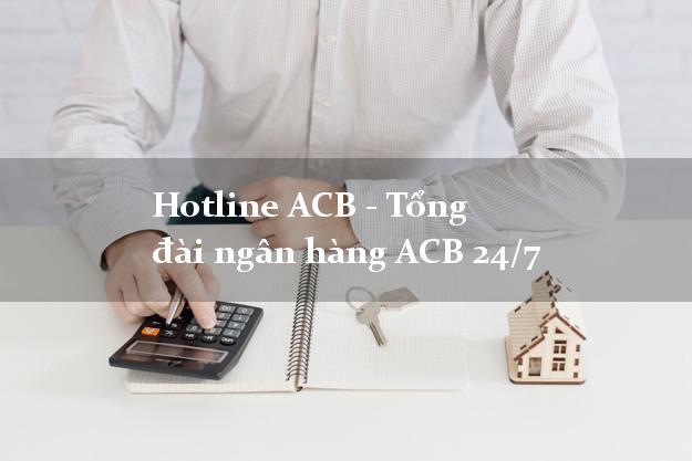 Hotline ACB - Tổng đài ngân hàng ACB 24/7