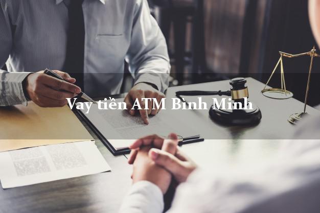Vay tiền ATM Bình Minh Vĩnh Long