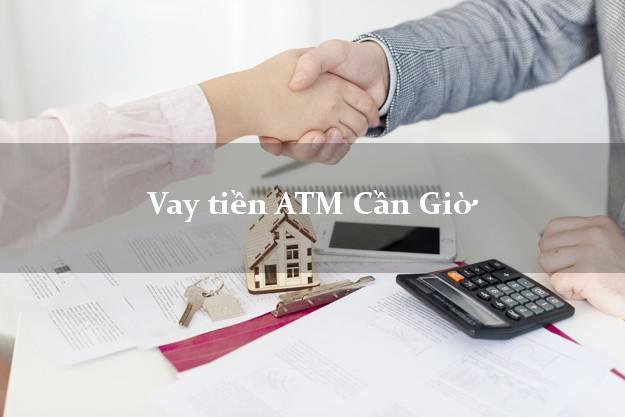 Vay tiền ATM Cần Giờ Hồ Chí Minh