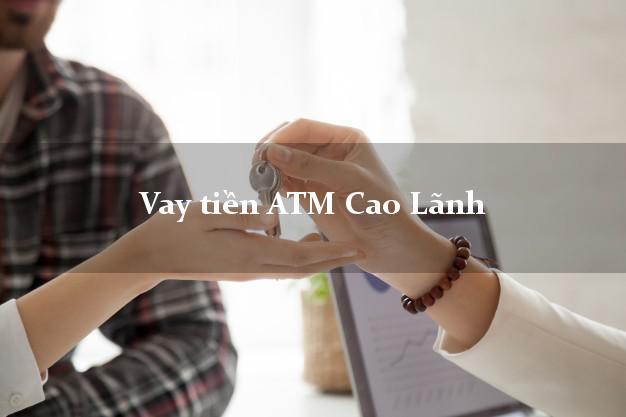 Vay tiền ATM Cao Lãnh Đồng Tháp