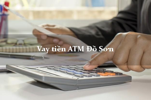 Vay tiền ATM Đồ Sơn Hải Phòng