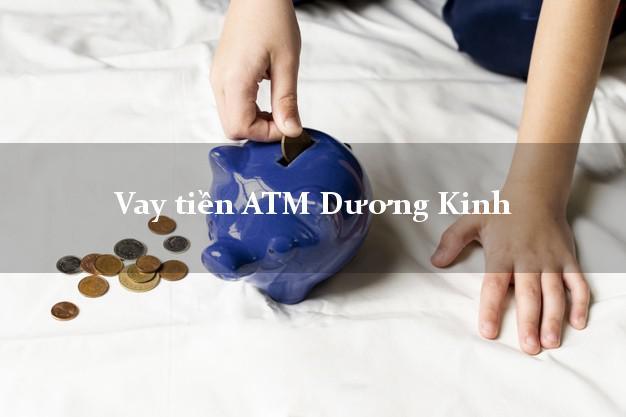 Vay tiền ATM Dương Kinh Hải Phòng