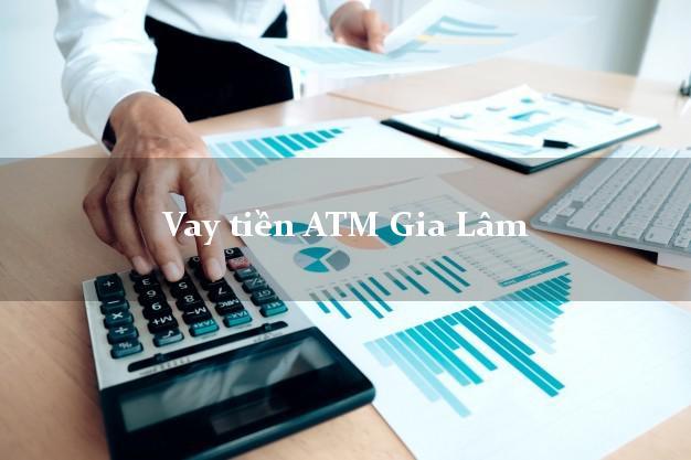 Vay tiền ATM Gia Lâm Hà Nội