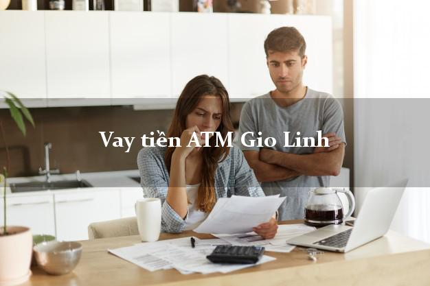 Vay tiền ATM Gio Linh Quảng Trị