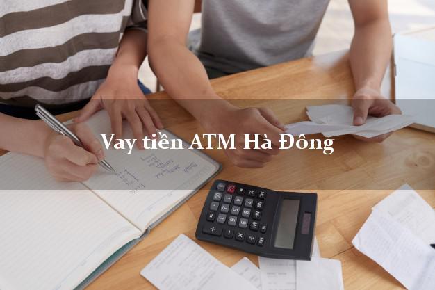 Vay tiền ATM Hà Đông Hà Nội