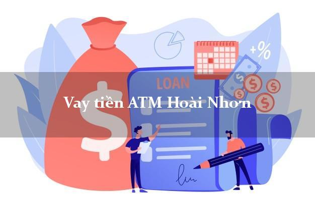 Vay tiền ATM Hoài Nhơn Bình Định