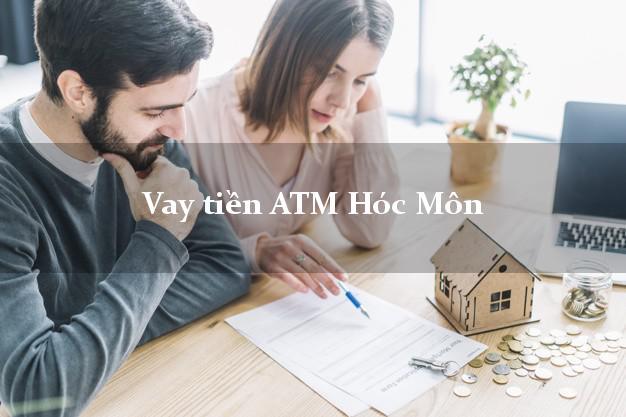 Vay tiền ATM Hóc Môn Hồ Chí Minh