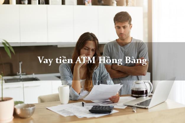 Vay tiền ATM Hồng Bàng Hải Phòng