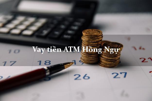 Vay tiền ATM Hồng Ngự Đồng Tháp