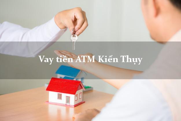 Vay tiền ATM Kiến Thụy Hải Phòng