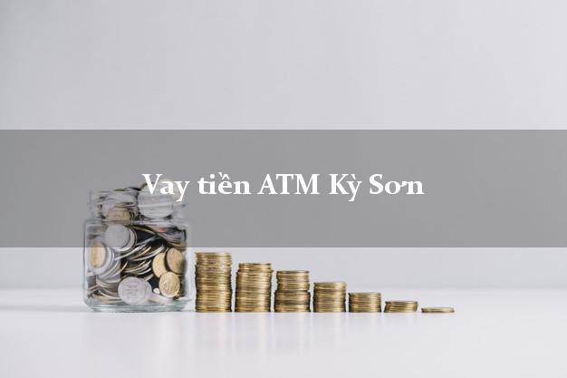 Vay tiền ATM Kỳ Sơn Hòa Bình