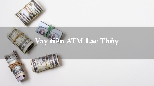 Vay tiền ATM Lạc Thủy Hòa Bình