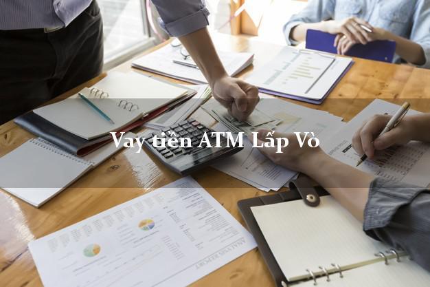 Vay tiền ATM Lấp Vò Đồng Tháp