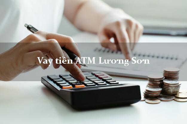 Vay tiền ATM Lương Sơn Hòa Bình