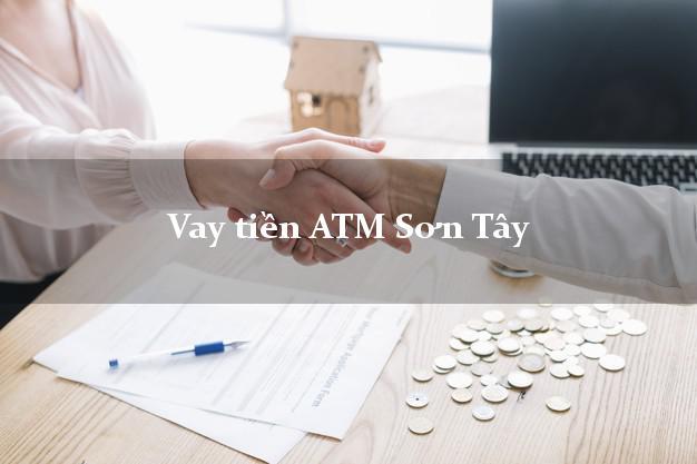 Vay tiền ATM Sơn Tây Hà Nội