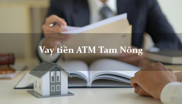 Vay tiền ATM Tam Nông Đồng Tháp