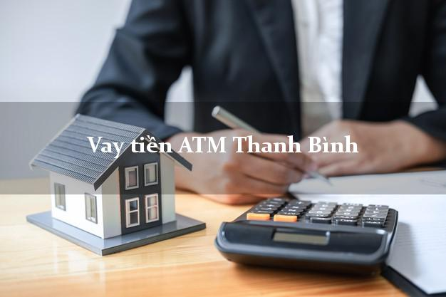 Vay tiền ATM Thanh Bình Đồng Tháp