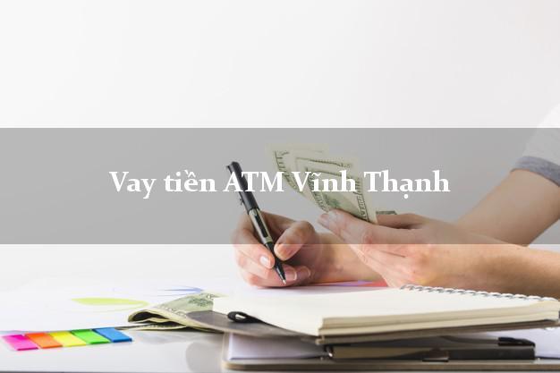 Vay tiền ATM Vĩnh Thạnh Bình Định
