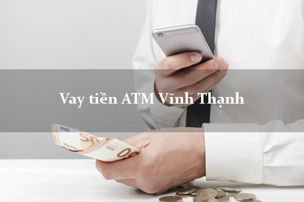 Vay tiền ATM Vĩnh Thạnh Cần Thơ
