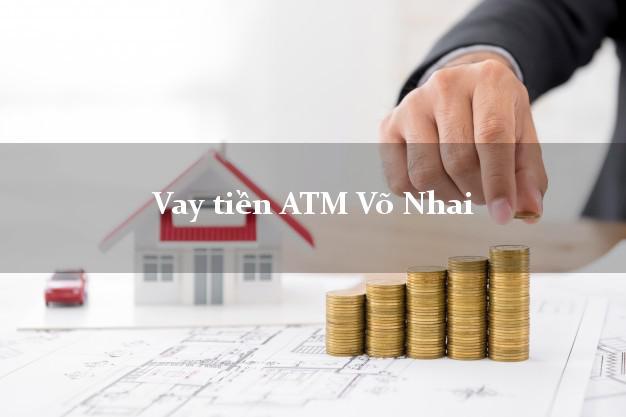 Vay tiền ATM Võ Nhai Thái Nguyên