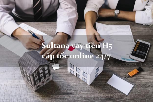 Sultana vay tiền H5 cấp tốc online 24/7