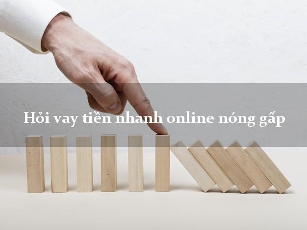 Hỏi vay tiền nhanh online nóng gấp bằng chứng minh thư