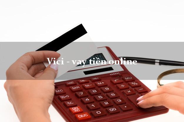 Vici - vay tiền online lấy liền trong ngày