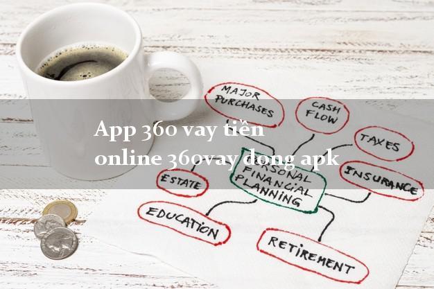 App 360 vay tiền online 360vay dong apk uy tín hàng đầu