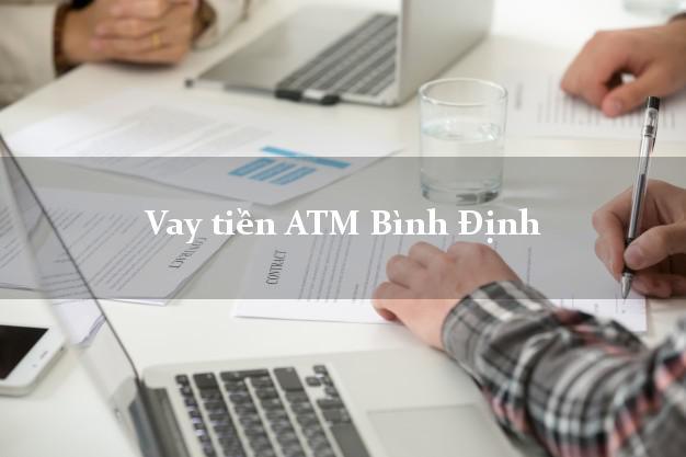 Vay tiền ATM Bình Định
