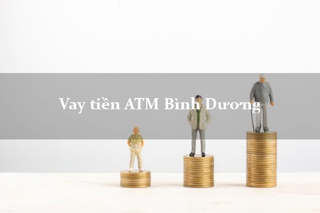 Vay tiền ATM Bình Dương