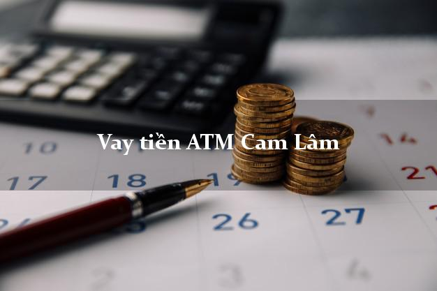 Vay tiền ATM Cam Lâm Khánh Hòa