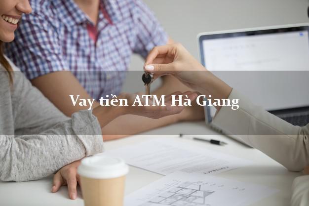 Vay tiền ATM Hà Giang