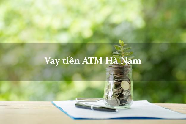 Vay tiền ATM Hà Nam