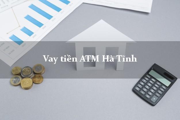 Vay tiền ATM Hà Tĩnh