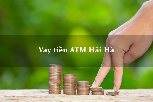 Vay tiền ATM Hải Hà Quảng Ninh