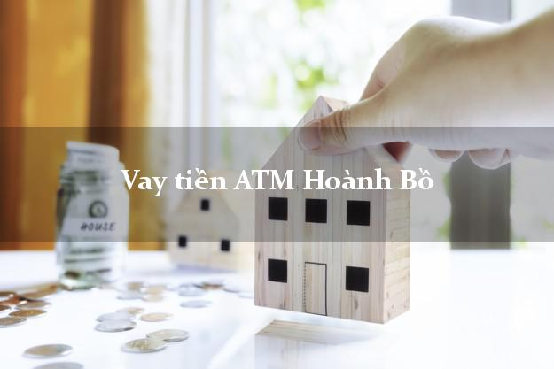 Vay tiền ATM Hoành Bồ Quảng Ninh