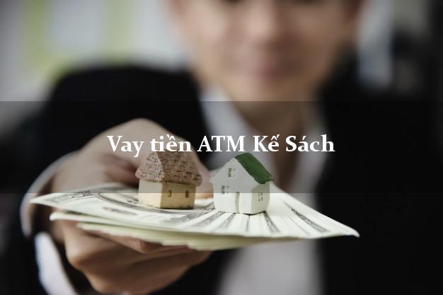 Vay tiền ATM Kế Sách Sóc Trăng