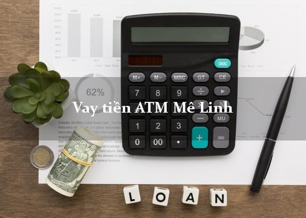 Vay tiền ATM Mê Linh Hà Nội