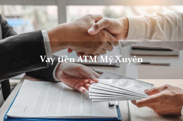 Vay tiền ATM Mỹ Xuyên Sóc Trăng