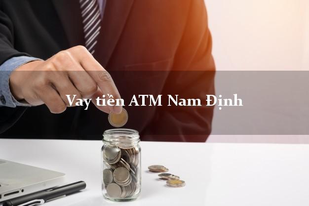 Vay tiền ATM Nam Định