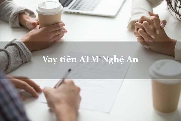 Vay tiền ATM Nghệ An