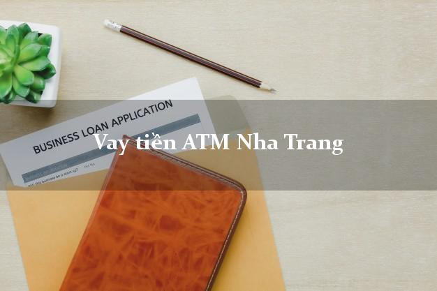 Vay tiền ATM Nha Trang Khánh Hòa