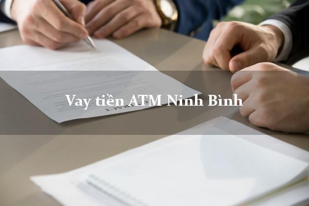 Vay tiền ATM Ninh Bình