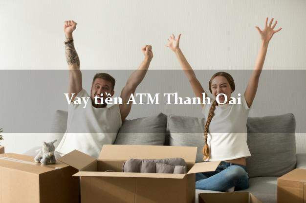 Vay tiền ATM Thanh Oai Hà Nội